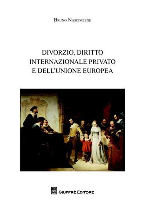 Divorzio, diritto internazionale privato e dell'Unione europea