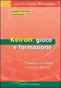 Kéiron: gioco e formazione. Didattica divertente e training efficace