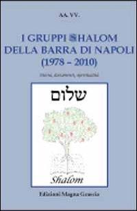 I gruppi shalom della barra di Napoli (1978-2010). Storia, documenti, spiritualità