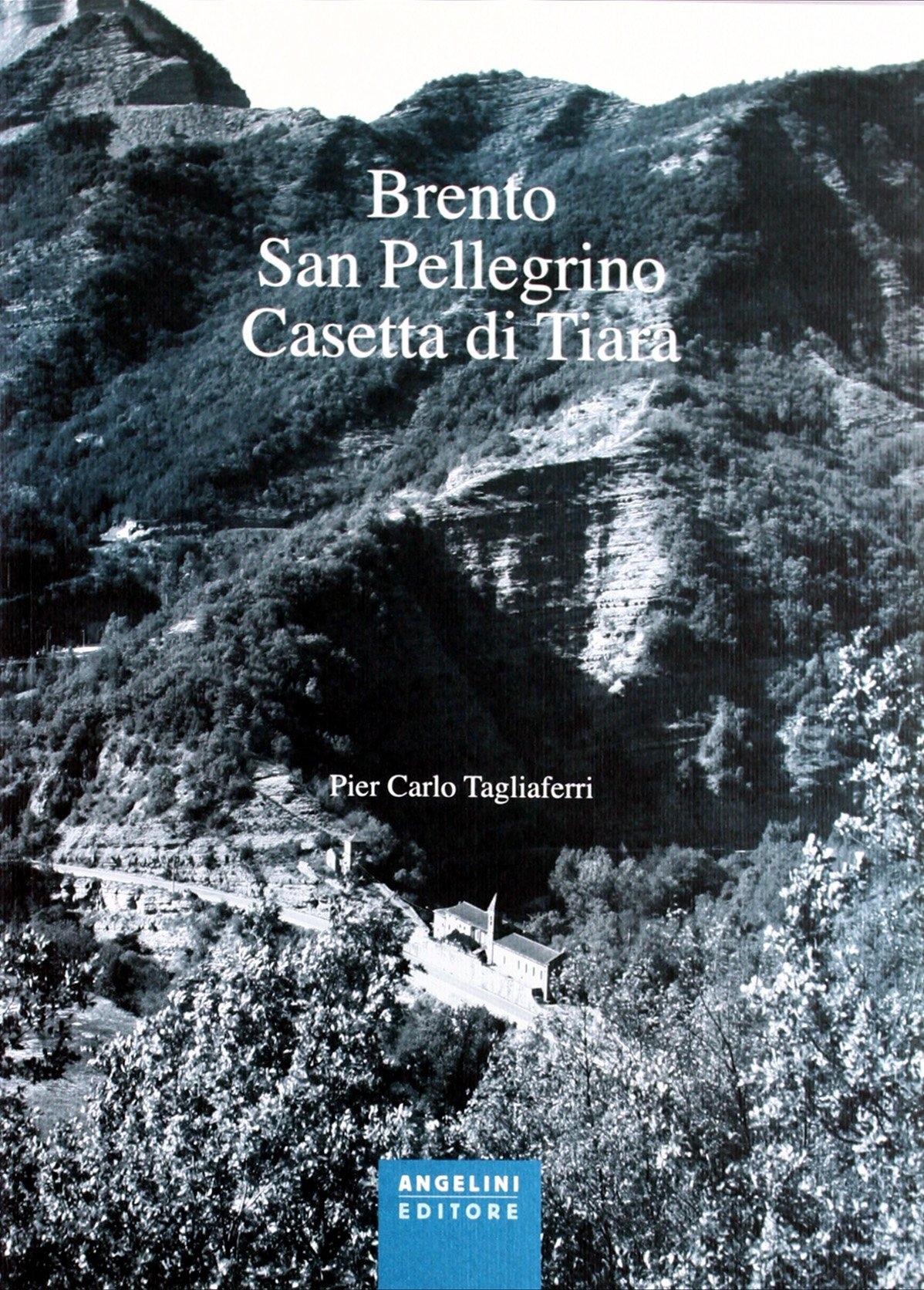 Brento, San Pellegrino, Casetta di Tiara