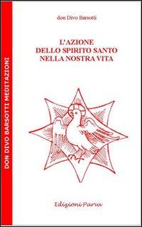 L'azione dello Spirito Santo nella nostra vita