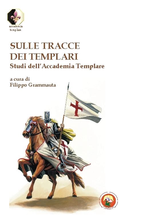 Sulle tracce dei Templari. Studi dell'Accademia templare