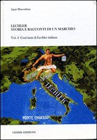 Lechler. Storia e racconti di un marchio. Vol. 2: Cent'anni di Lecher italiana