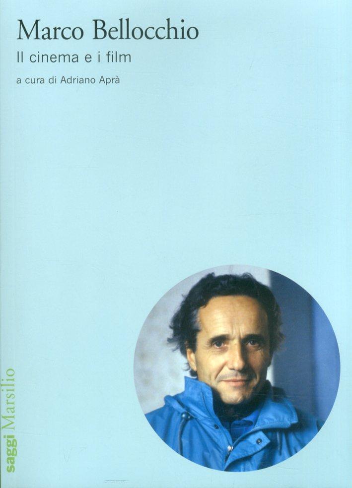 Marco Bellocchio. Il Cinema e i Film