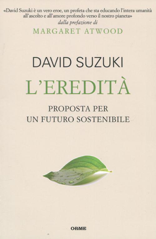 L'eredità. Proposta per un futuro sostenibile