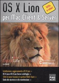 OS X Lion per Mac client & server. Ediz. illustrata