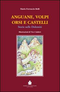 Anguane, volpi, orsi e castelli. Storie nelle Dolomiti
