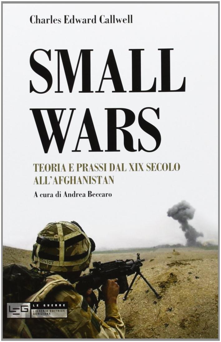 Small wars. Teoria e prassi dal XIX secolo all'Afghanistan