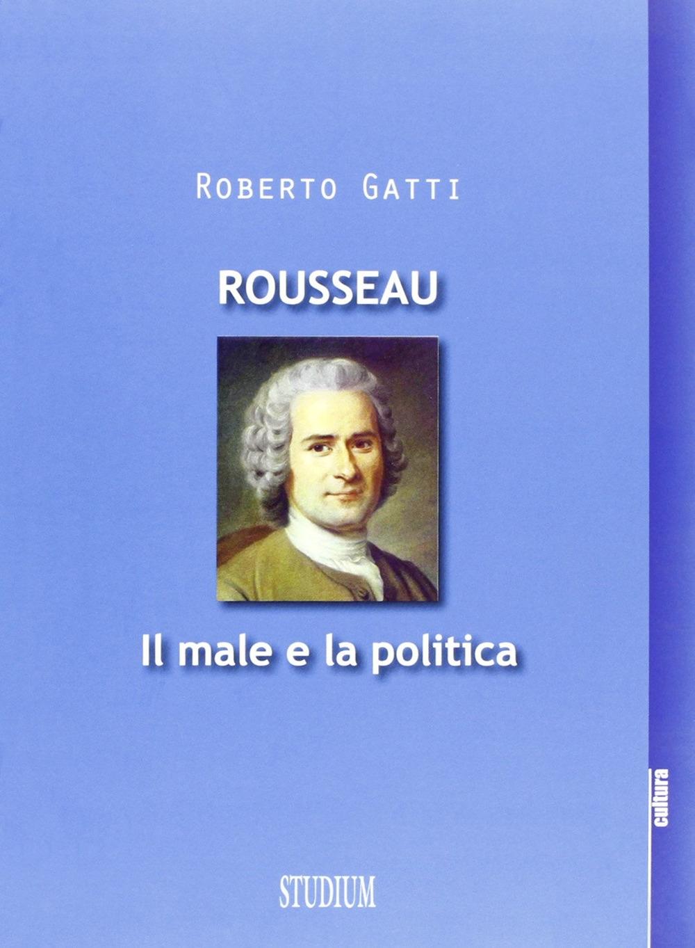 Rousseau. Il male e la politica