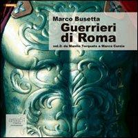 Guerrieri di Roma. Audiolibro. CD Audio formato MP3. Vol. 2: Da Manlio Torquato a Scipione Emiliano
