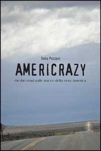 Americrazy. On the road sulle tracce della vera America