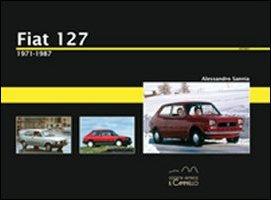Fiat 127. 1971-1987. Ediz. illustrata