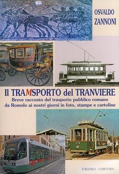 Il tramsporto del tranviere. Ediz. illustrata