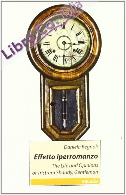 Effetto iperromanzo. The life and opinions of Tristam Shandy, gentleman