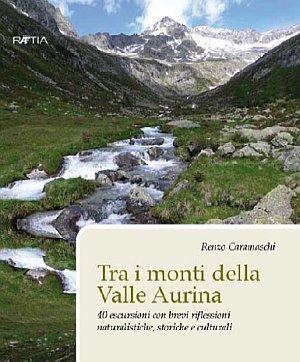 Tra i monti della valle Aurina. 40 escursioni con brevi riflessioni naturalistiche, storiche e culturali. Ediz. tedesca.