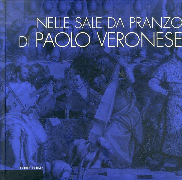 Nelle Sale da Pranzo di Paolo Veronese. La Rappresentazione dei Riti della Mensa e la Cultura dell'Ospitalità.