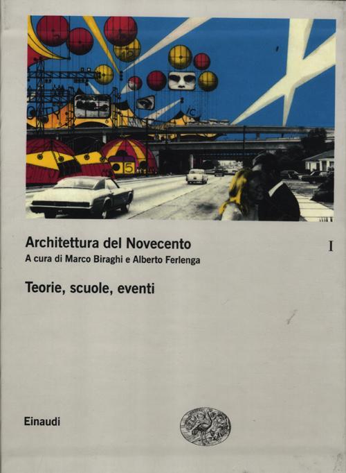 Architettura del Novecento. Vol. 1: Teorie, scuole, eventi