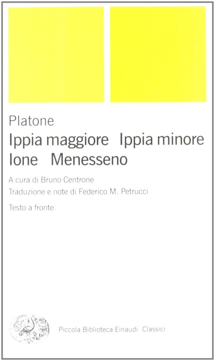 Ippia maggiore-Ippia minore-Ione-Menesseno. Testo greco a fronte
