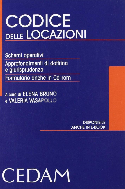 Codice delle locazioni. Sistemi operativi. Approfondimenti di dottrina e giurisprudenza. Formulario. Con CD-ROM