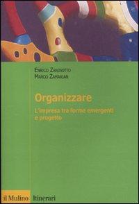 Organizzare. L'impresa tra forme emergenti e progetto