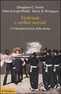 Violenza e ordini sociali. Un'interpretazione della storia