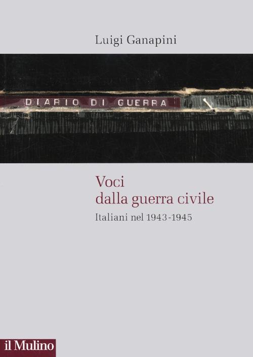 Voci dalla guerra civile. Italiani nel 1943-1945
