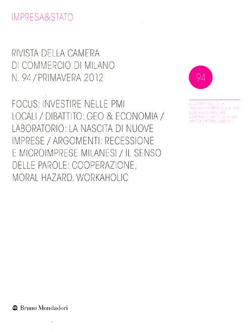 Impresa & Stato. Rivista della Camera di Commercio di Milano. Primavera 2012. Vol. 94