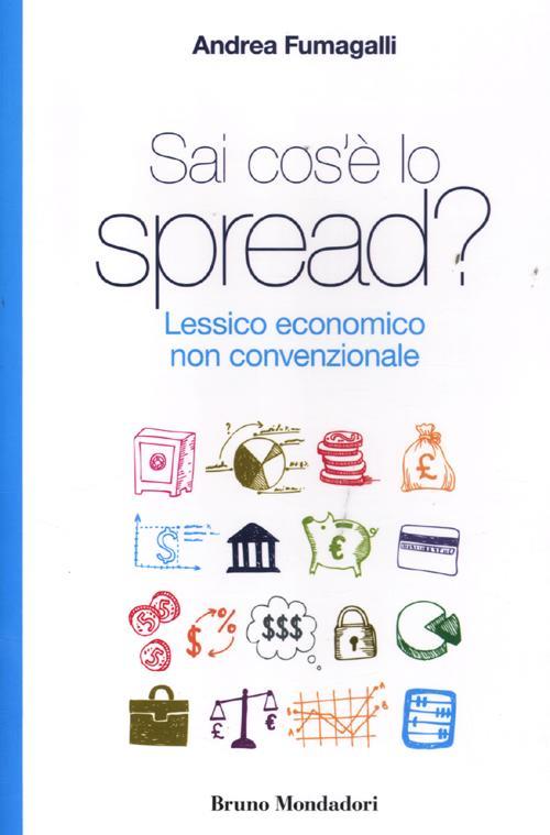 Sai cos'è lo spread? Lessico economico non convenzionale