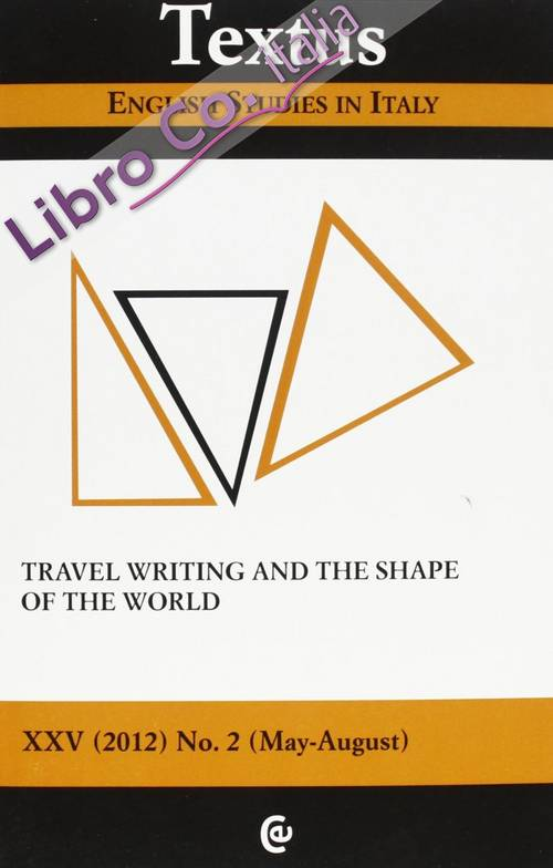Textus. English Studies in Italy (2012). Vol. 2: Travel Writing and the Shape of the World.