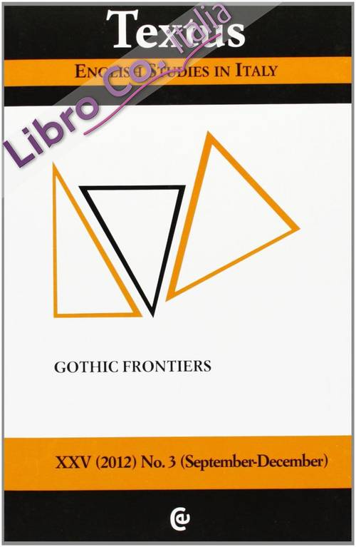 Textus. English Studies in Italy (2012). Vol. 3: Gothic Frontiers