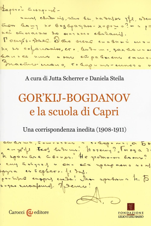 Gor'kij-Bogdanov e la scuola di Capri. Una corrispondenza inedita (1908-1911)