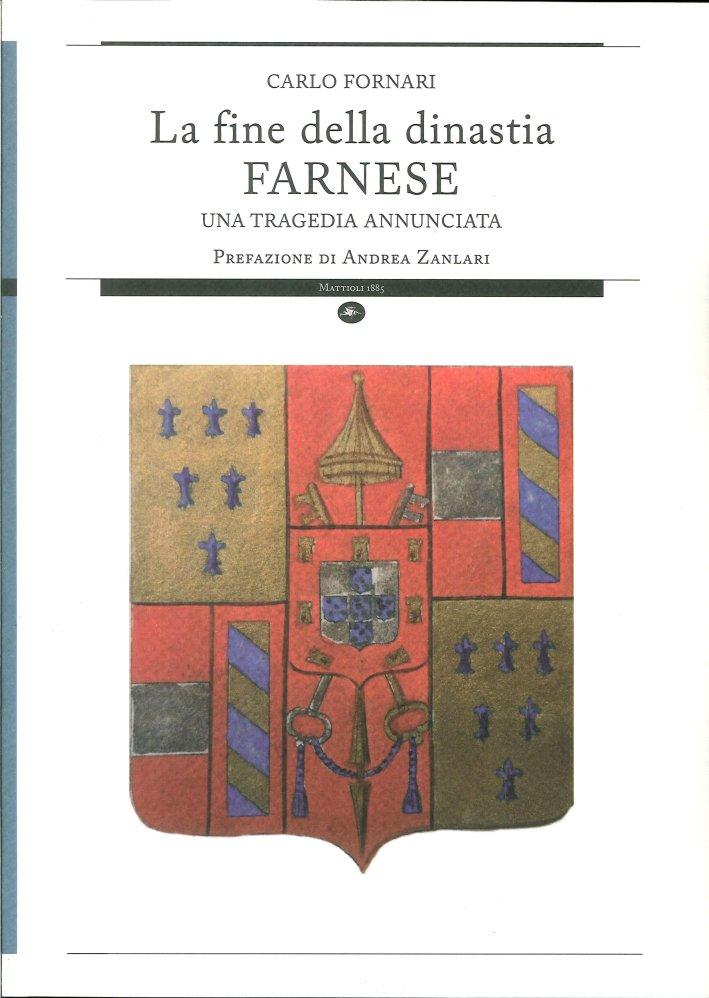 La Fine della Dinastia Farnese. Una Tragedia Annunciata