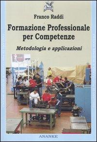 Formazione Professionale per Competenze. Metodologia e Applicazioni