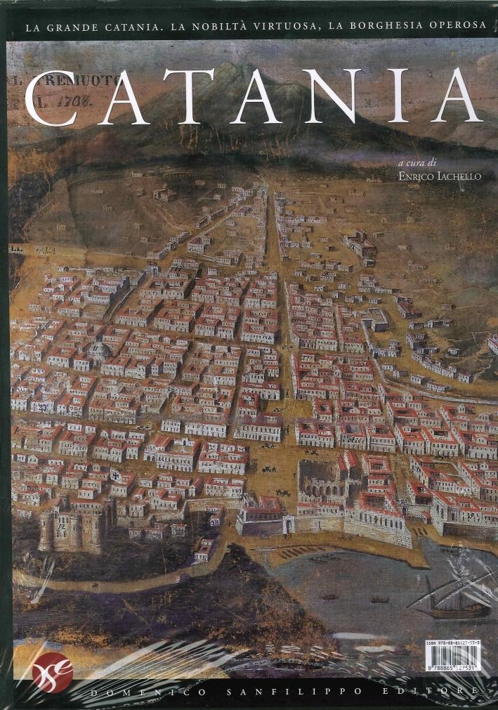 Catania. La Grande Catania. La Nobilità Virtuosa, la Borghesia Operosa