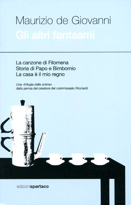 Gli altri fantasmi: La canzone di Filomena-Storia di Papo e Bimbonio-La casa è il mio regno