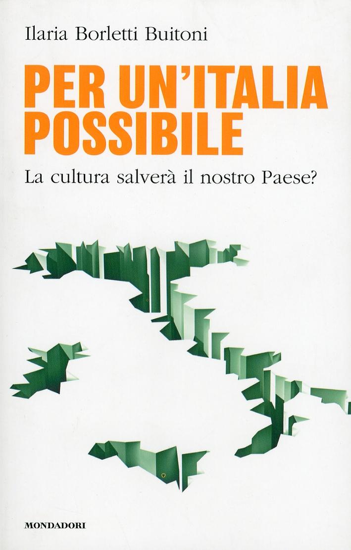Per un Italia possibile. La cultura salverà il nostro Paese?