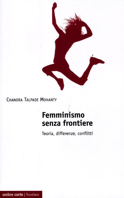 Femminismo senza frontiere. Teoria, differenze, conflitti