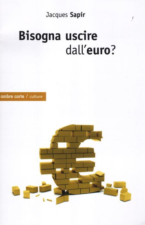 Bisogna uscire dall'euro?