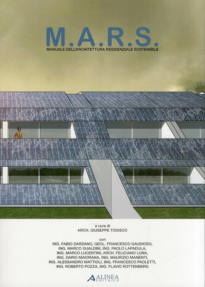 M.A.R.S. Manuale dell'Architettura Residenziale Sostenibile