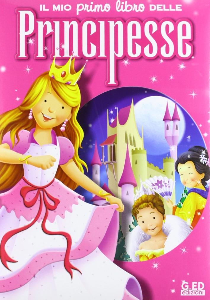 Il mio primo libro delle principesse. Ediz. illustrata