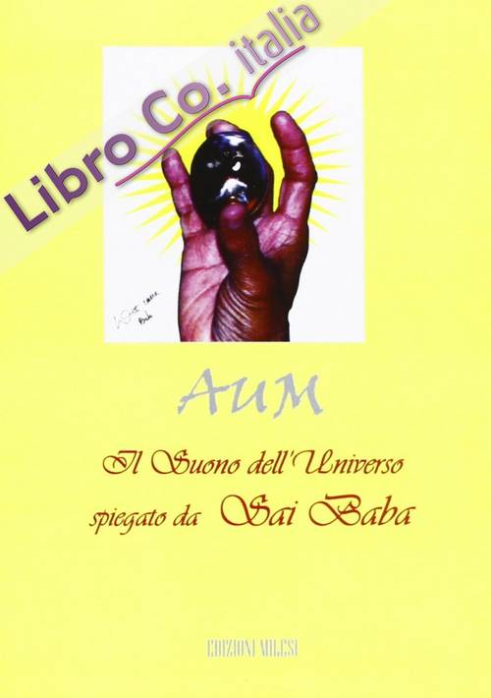 AUM. IL suono dell'universo spiegato da Sai Baba. Con CD Audio