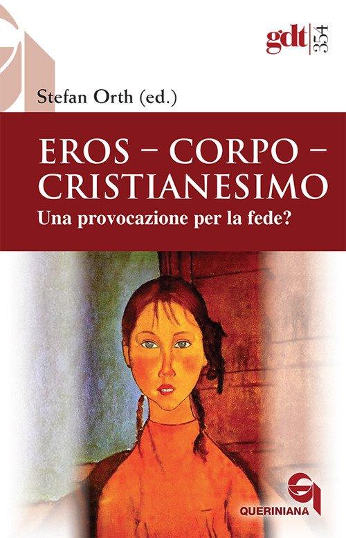 Eros, corpo, cristianesimo. Una provocazione per la fede?
