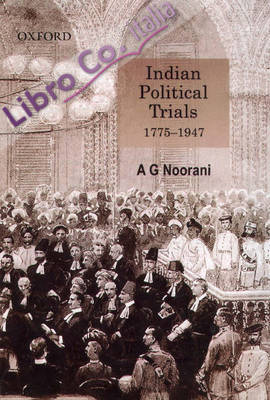 India's Political Trials 1775-1947