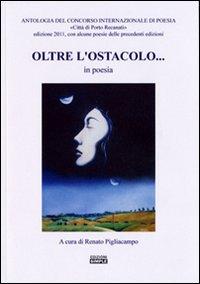 Oltre l'ostacolo... in poesia. Antologia del concorso internazionale di poesia