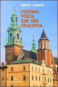 L'ultima volta che vidi Cracovia.