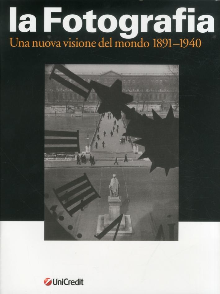 La Fotografia. Una Nuova Visione del Mondo 1891-1940. Vol. 2.