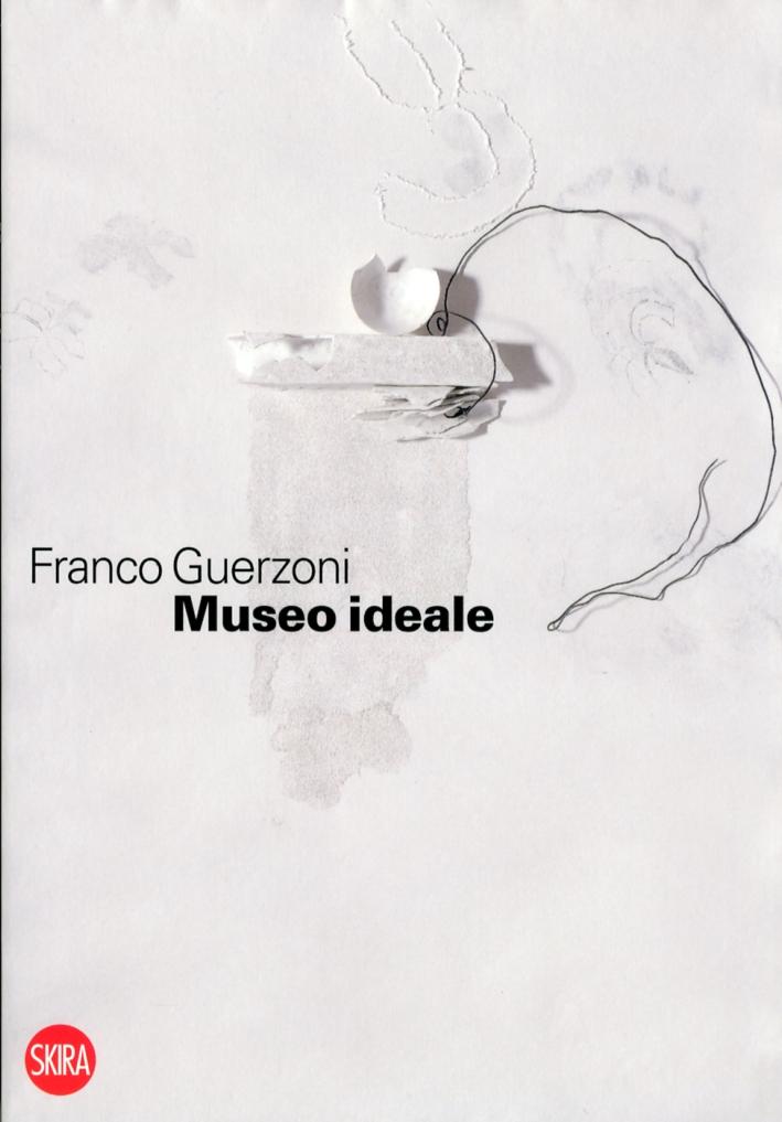 Franco Guerzoni. Museo Ideale. [Ed. Italiana e Inglese].