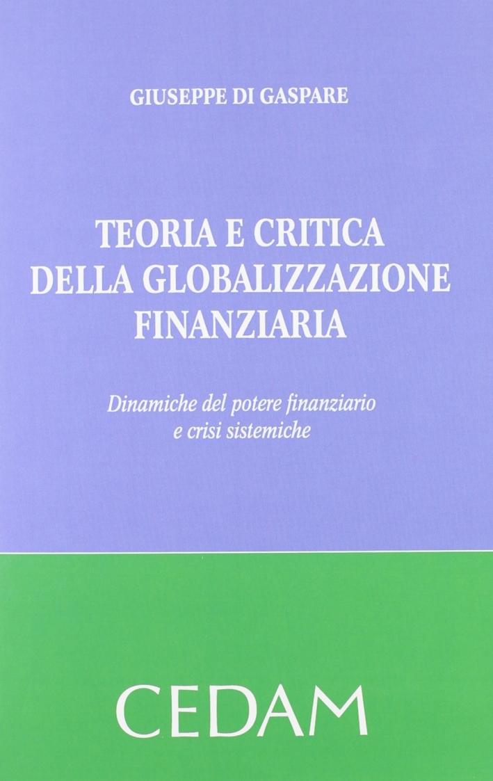 Teoria e critica della globalizzazione finanziaria. Dinamiche del potere finanziario e crisi sistemiche.