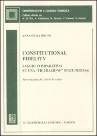 Constitutional fidelity. Saggio comparativo su una