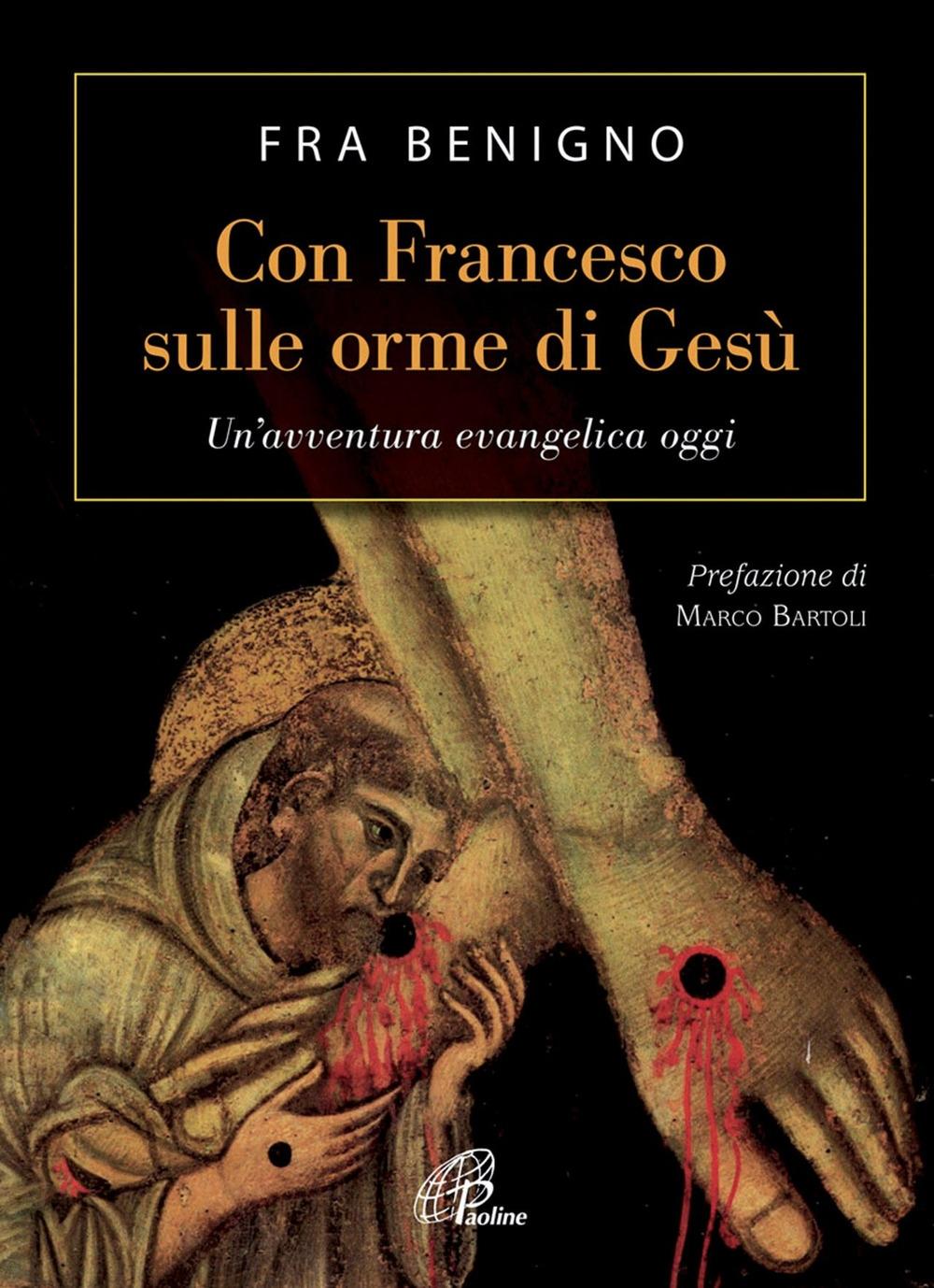 Con Francesco sulle orme di Gesù. Un'avventura evangelica oggi.